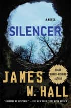 Silencer - A Novel ebook by James W. Hall