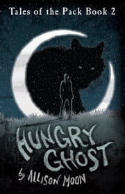 Hungry Ghost ebook by Allison Moon