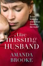 The Missing Husband ebook by Amanda Brooke