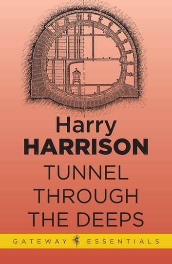 Tunnel Through the Deeps ebook by Harry Harrison