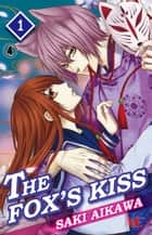 THE FOX'S KISS - Chapter 4 ebook by Saki Aikawa