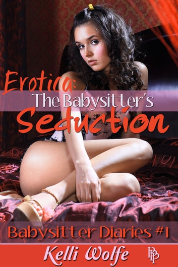 Erotica: The Babysitter's Seduction ebook by Kelli Wolfe