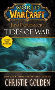 World of Warcraft: Jaina Proudmoore: Tides of War ebook by Christie Golden