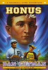 Honus & Me ebook by Dan Gutman
