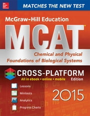 McGraw-Hill Education MCAT Chemical and Physical Foundations of Biological Systems 2015, Cross-Platform Edition ebook by George J. Hademenos