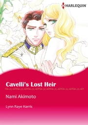 Cavelli's Lost Heir (Harlequin Comics) - Harlequin Comics ebook by Lynn Raye Harris,Nami Akimoto