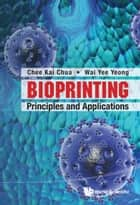 Bioprinting ebook by Chee Kai Chua,Wai Yee Yeong
