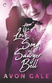 The Love Song of Sawyer Bell ebook by Avon Gale