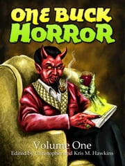 One Buck Horror: Volume One ebook by Christopher Hawkins