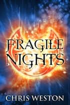 Fragile Nights ebook by Chris Weston