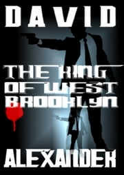 The King of West Brooklyn ebook by David Alexander