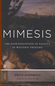 Mimesis - The Representation of Reality in Western Literature (New Expanded Edition) ebook by Erich Auerbach,Edward W. Said,Willard R. Trask