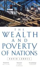 Wealth And Poverty Of Nations ebook by David S. Landes