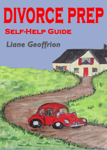 DIVORCE PREP - Self Help Guide ebook by Liane Geoffrion