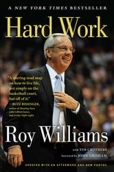 Hard Work - A Life On and Off the Court ebook by Tim Crothers,Roy Williams