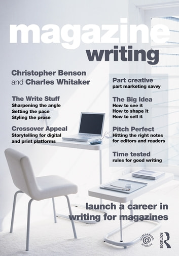 Magazine Writing ebook by Christopher D. Benson,Charles F. Whitaker