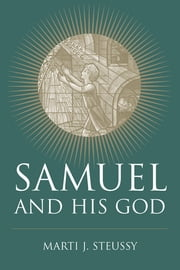 Samuel and His God ebook by Marti J. Steussy,James L. Crenshaw