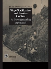 Slope Stabilization and Erosion Control: A Bioengineering Approach - A Bioengineering Approach ebook by Roy P.C. Morgan,R.J. Rickson