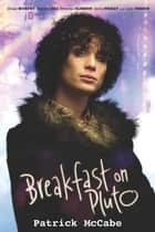 Breakfast on Pluto ebook by Patrick McCabe