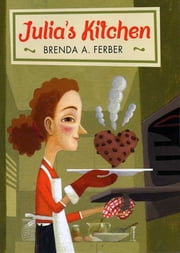 Julia's Kitchen ebook by Brenda A. Ferber