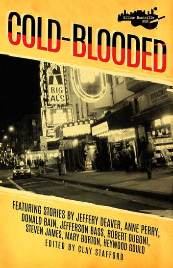 Killer Nashville Noir - Cold-Blooded ebook by Jeffery Deaver,Anne Perry,Donald Bain,Jefferson Bass,Robert Dugoni,Mary Burton