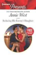 Seducing His Enemy's Daughter - Christmas at the Castello (bonus novella) ebook by Annie West, Amanda Cinelli