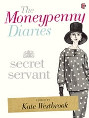 The Moneypenny Diaries: Secret Servant ebook by Samantha Kate,Weinberg Westbrook