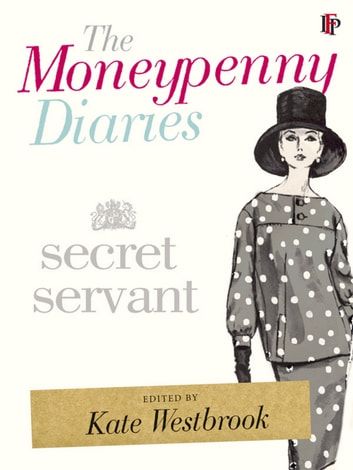 The Moneypenny Diaries: Secret Servant ebook by Samantha Kate,Weinberg Westbrook Weinberg Westbrook