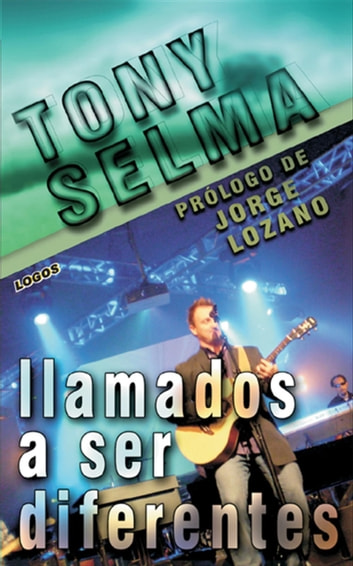 Llamados a ser diferentes ebook by Tony Selma