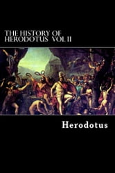 The History of Herodotus - Vol II ebook by Herodotus
