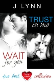 Wait For You, Trust in Me: 2-Book Collection (Wait For You) ebook by J. Lynn