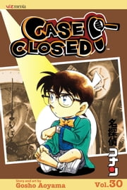 Case Closed, Vol. 30 - The Kaito Game ebook by Gosho Aoyama