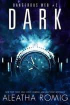 Dark - Dangerous Web #2 ebook by