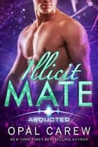Illicit Mate ebook by Opal Carew