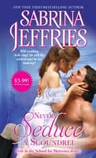Never Seduce a Scoundrel ebook by Sabrina Jeffries