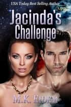 Jacinda's Challenge - Imperial Series, #3 ebook by M.K. Eidem