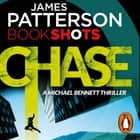 Chase - BookShots audiobook by James Patterson