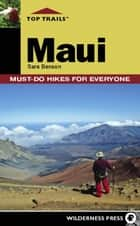 Top Trails: Maui ebook by Sara Benson