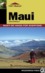 Top Trails: Maui - Must-Do Hikes for Everyone ebook by Sara Benson
