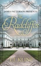 The Radcliffes ebook by James Patterson, T.J. Kline