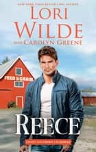 Reece - Sweet Southern Charmers, #1 ebook by Lori Wilde, Carolyn Greene