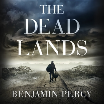 The Dead Lands audiobook by Benjamin Percy