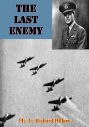 The Last Enemy [Illustrated Edition] ebook by Flt.-Lt. Richard Hillary