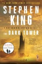 The Dark Tower VII - The Dark Tower ebook by Stephen King, Michael Whelan