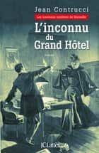 L'inconnu du grand hôtel ebook by Jean Contrucci