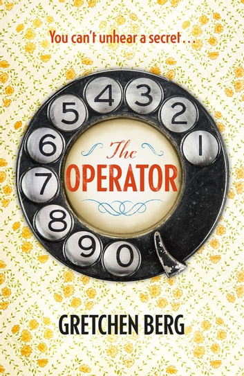 The Operator: Gossip, secrets and lies in a small 1950s town in this deliciously warm-hearted read ebook by Gretchen Berg