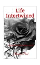 Life Intertwined: A Moretti Crime Family Novel Book 1 ebook by Frances Paul
