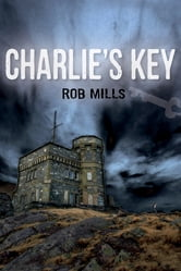 Charlie's Key ebook by Rob Mills
