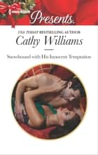Snowbound with His Innocent Temptation - An Emotional and Sensual Romance ekitaplar by Cathy Williams
