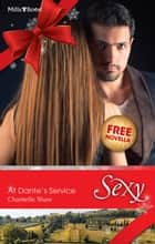 Sexy Single Plus Bonus Novella/At Dante's Service/The Playboy's Seduction ebook by Chantelle Shaw, Lucy Monroe